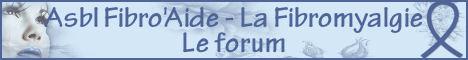 La fibromyalgie Asbl  Fibro'aide - Le forum