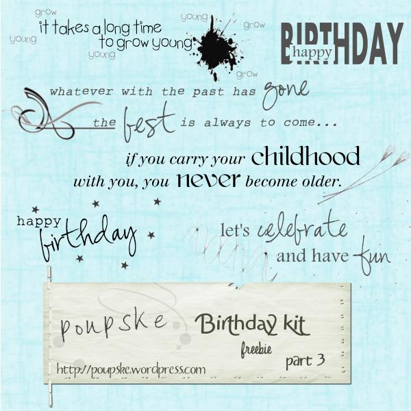 http://poupske.wordpress.com/2009/04/16/birthday-kit-freebie-part-3/