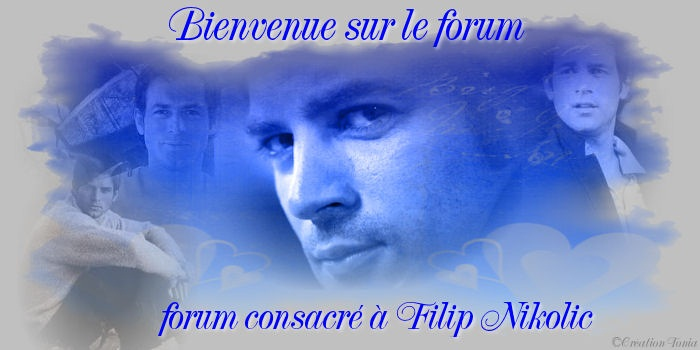 Forum Officiel Filip Nikolic
