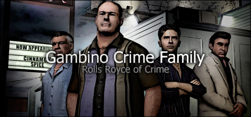 The Gambino Crime Family, remember...