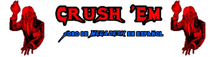 CRUSH 'EM - FORO DE MEGADETH EN ESPAÑOL - CRUSH 'EM