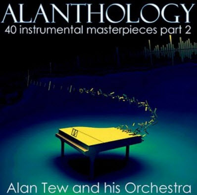 Alan Tew & His Orchestra - Alanthology Vol.2 (2010)
