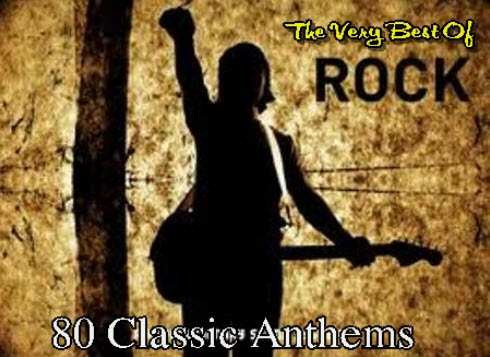 VA - ROCK - The Very Best Of - 80 Classic Anthems (2010)