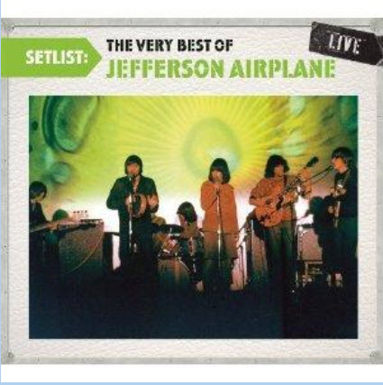 Jefferson Airplane - Setlist: The Very Best Of Jefferson Airplane Live (2010)