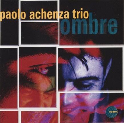 Paolo Achenza Trio - Ombre (2001)
