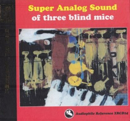 Audiophile Reference - Super Analog Sound Of Three Blind Mice (2004) [FLAC]