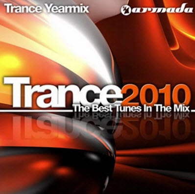 VA - Trance 2010 - The Best Tunes In The Mix - Trance Yearmix (06.12.2010)