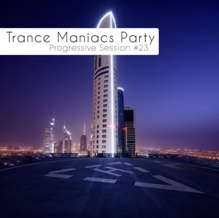 VA - Trance Maniacs Party: Progressive Session #23 (2010)