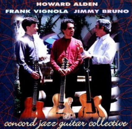 Howard Alden, Frank Vignola & Jimmy Bruno - Concord Jazz Guitar Collective (1995)