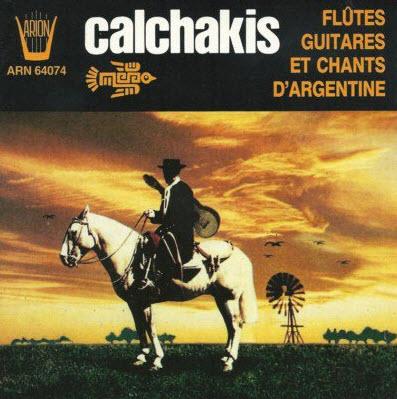 Los Calchakis - Flutes, Guitares et Chants d' Argentine (1989)