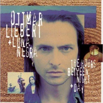 Ottmar Liebert & Luna Negra - The Hours Between Night & Day (1993)