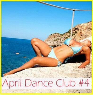 VA - April Dance Club # 4 (07.04.2011)