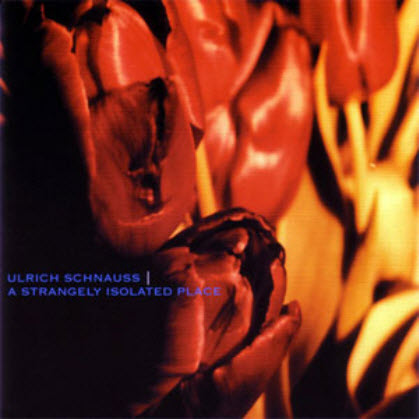Ulrich Schnauss - A Strangely Isolated Place (2004)