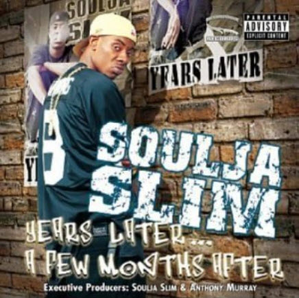 Soulja Slim - Years Later... A Few Months After (2003)