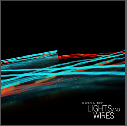 Black Sun Empire - Lights and Wires (2010)