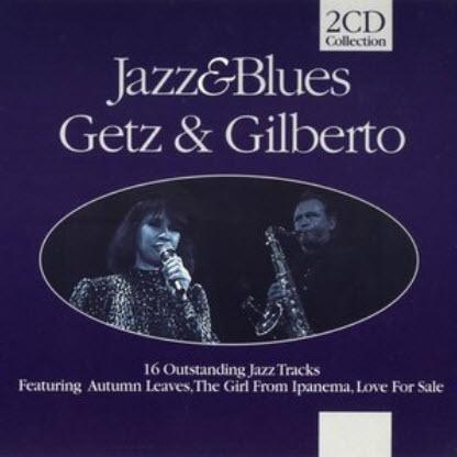 Getz & Gilberto - Jazz & Bluez (2CD) - 2003