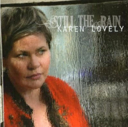 Karen Lovely - Still The Rain (2010)