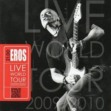 Eros Ramazzotti - 21.00 Eros Live World Tour (2010)