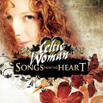 Celtic Women - Songs From The Heart (2010)