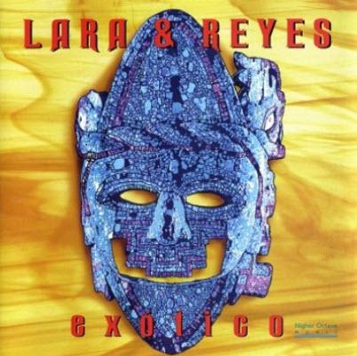 Lara & Reyes - Exotico (1996) FLAC
