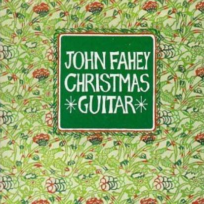 John Fahey Christmas Guitar