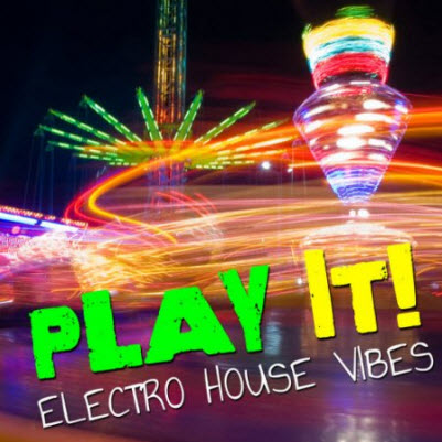VA-Play It! - Electro House Vibes (2010)