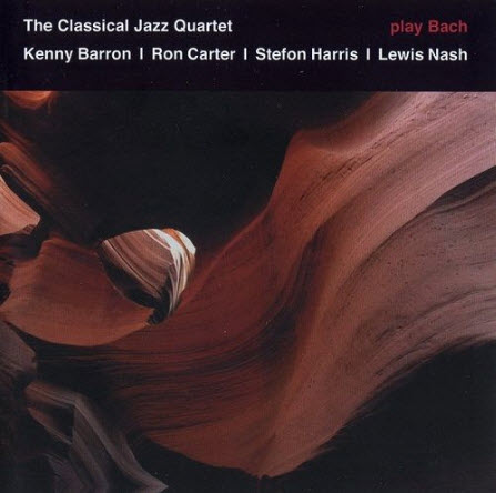 The Classical Jazz Quartet – Play Bach (2006)