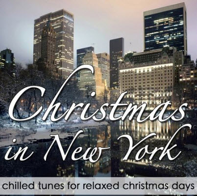 VA Christmas In New York (Chilled Tunes For Relaxed Days)
