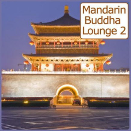 VA - Mandarin Buddha Lounge 2 (40 Asian Influenced Bar Sounds) (2010)