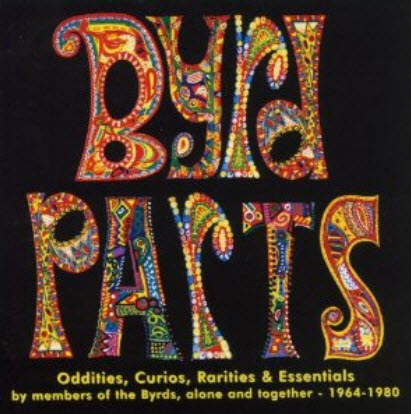 The Byrds - Byrd Parts [Oddities, Curios, Rarities & Essentials] (1998) [FLAC]