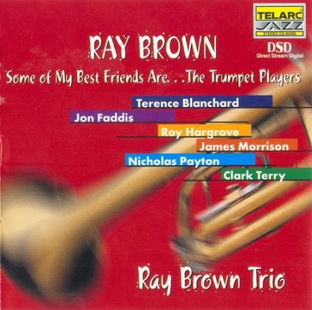 Ray Brown - Some Of My Best Friends Are...The Trumpet Players (2000)