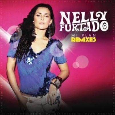 Nelly Furtado - Mi Plan Remixes (2010)