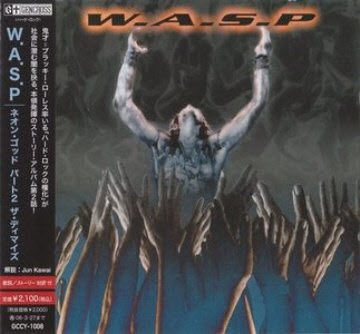 W.A.S.P. - The Neon God Part 2 - The Demise (2004)