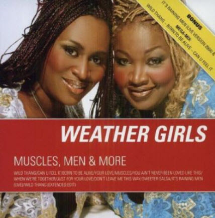 The Weather Girls - Muscles, Men And More (2007)