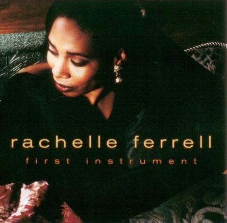 Rachelle Ferrell - First Instrument (1990)