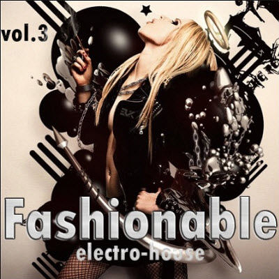 VA - Fashionable Electro-House vol.3 (2010)