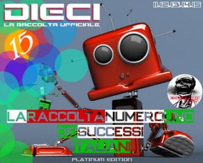 VA - Dieci - La Compilation Di Musica Italiana Raccolta Ufficiale 3 (CD11-CD15) 2010