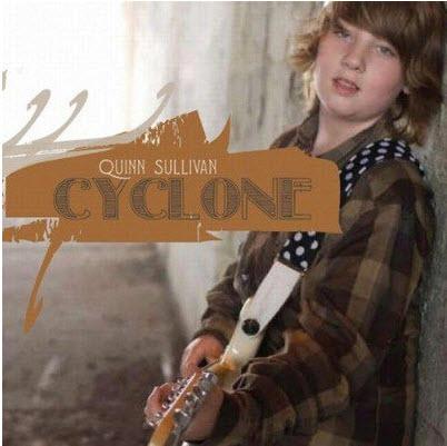 Quinn Sullivan - Cyclone (2011)