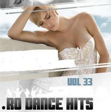 VA - .RO Dance Hits Vol. 33 (07.04.2011)