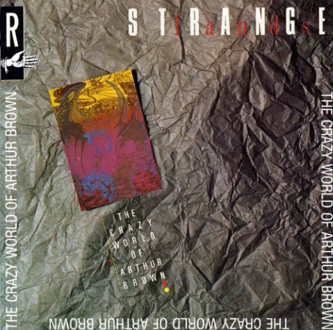 The Crazy World of Arthur Brown - Strangelands (1998)