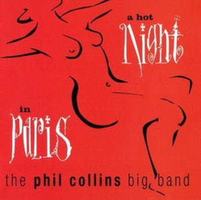 The Phil Collins Big Band - A Hot Night In Paris (Live) - 1999