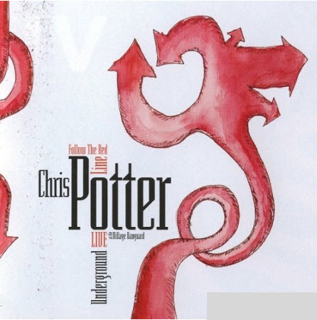 Chris Potter � Follow the Red Line (Live at the Village Vanguard) (2007)