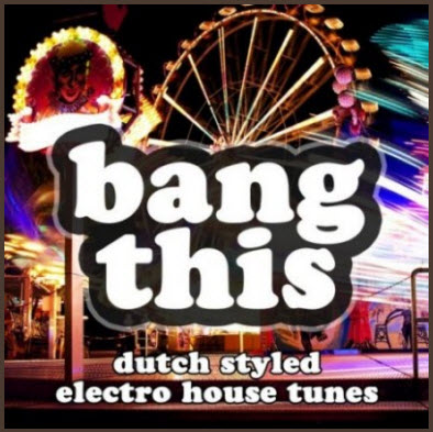 VA - Bang This (Dutch Styled Electro House Tunes) 2010