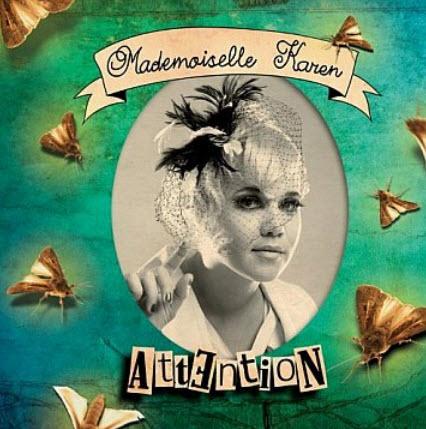 Mademoiselle Karen - Attention (2010)