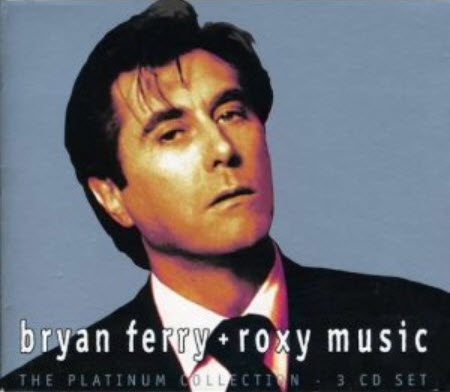 Bryan Ferry + Roxy Music � The Platinum Collection