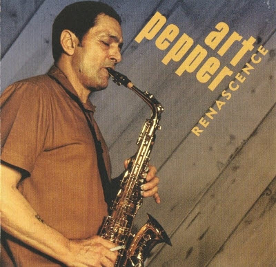 Art Pepper - Renascence (2000)
