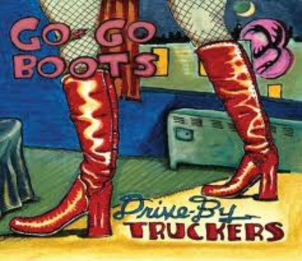 Drive-By Truckers - Go Go Boots (2011)