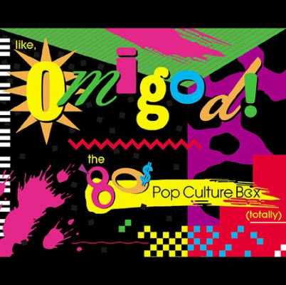 Like, Omigod! The '80s Pop Culture Box (Totally) [Box set]