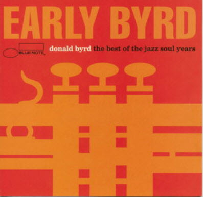 Donald Byrd - Early Byrd: The Best Of The Jazz Soul Years (1993)