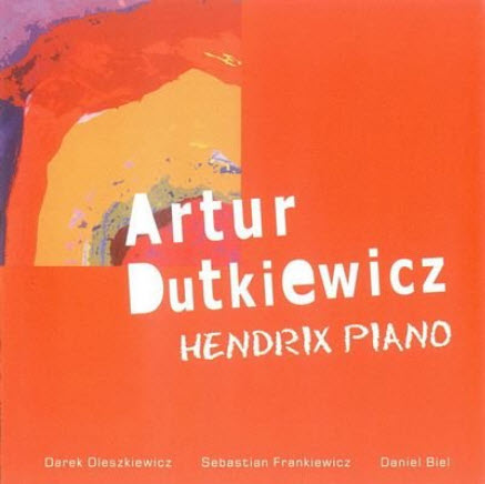 Artur Dutkiewicz - Hendrix Piano (2010) [Lossless]